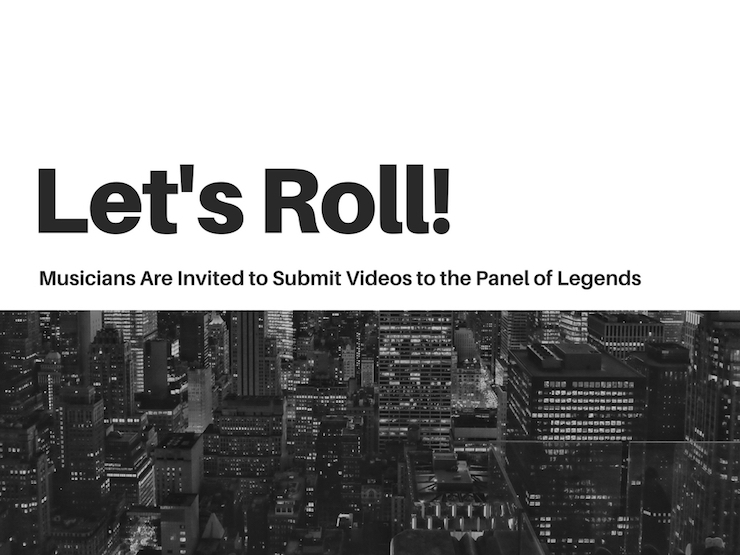 Musicians Are Invited to Submit Videos to the Panel of Legends